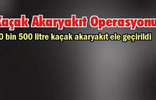 Kahramanmaraş'ta kaçak akaryakıt operasyonu
