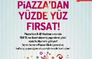 """Piazza'da """"100'de yüz fırsat kampanyası""""..."""