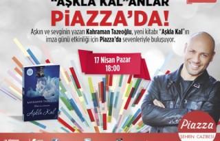 Aşkın Yazarı Kahraman Tazeoğlu Piazza'da