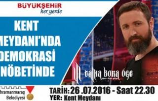 Talha Bora Öge Kahramanmaraş'ta
