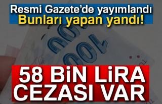 Uymayanlara 58 bin lira ceza kesilecek!