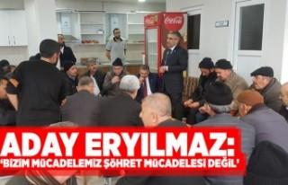 Aday Eryılmaz: Bizim mücadelemiz şöhret mücadelesi...