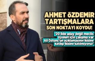 Ahmet Özdemir tartışmalara son noktayı koydu