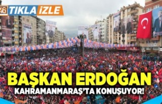 CANLI - Cumhurbaşkanı Erdoğan Kahramanmaraş'ta...