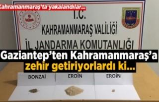 Gaziantep'ten Kahramanmaraş'a zehir getiriyorlardı...
