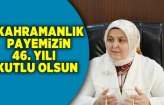 Habibe Öçal: Kahramanlık payemizin 46. yılı kutlu...