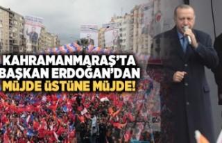 Kahramanmaraş'ta Başkan Erdoğan'dan müjde...