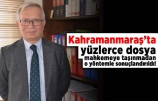 Kahramanmaraş'ta yüzlerce dosya mahkemeye taşınmadan...