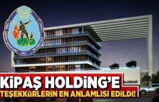Kipaş Holding'e teşekkürlerin en anlamlısı...