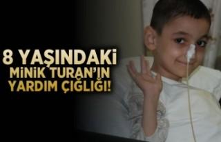 8 yaşındaki minik Turan'ın yardım çığlığı!