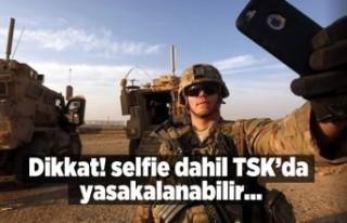 Dikkat! selfie dahil TSK'da yasaklanabilir...