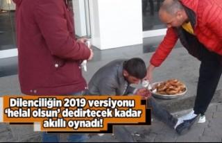 Dilenciliğin 2019 versiyonu! helal olsun dedirtecek...