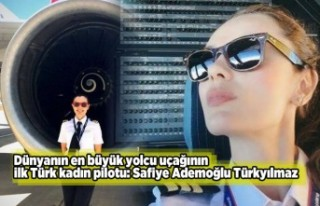 Dünyanın en büyük yolcu uçağının ilk Türk...