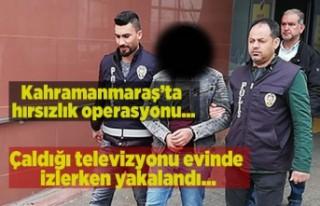 Kahramanmaraş'ta çaldığı televizyonu evinde...