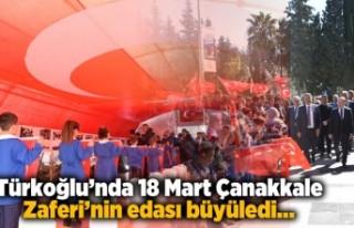 Türkoğlu'nda 18 Mart Çanakkale Zaferi'nin edası...