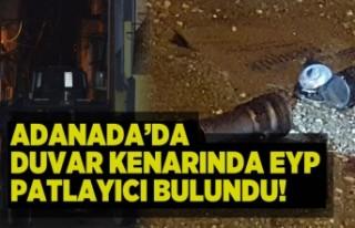 Adana'da duvar kenarında EYP patlayıcı bulundu!