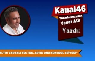 ALTIN VARAKLI KOLTUK, ARTIK ONU KONTROL EDİYOR!