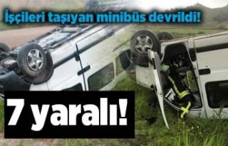 İşçileri taşıyan minibüs devrildi!