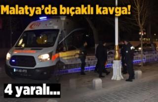 Malatya'da 4 kişi yaralamalı bıçaklı kavga...