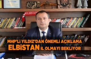 MHP'li Yıldız'dan önemli açıklama Elbistan...