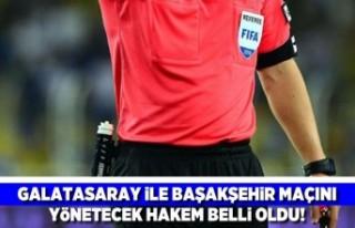 Galatasaray ile Başakşehir maçını yönetecek...