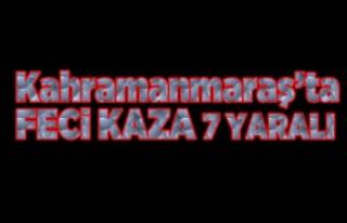 kahramanmaraş'ta kaza 7 yaralı