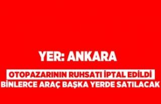 Yer: Ankara otopazarının ruhsatı iptal edildi!