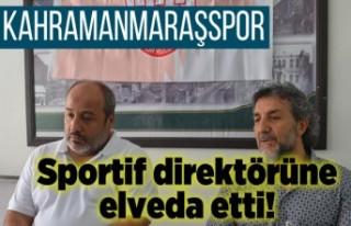 Kahramanmaraşspor sportif direktörüne elveda etti!