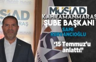 MÜSİAD Kahramanmaraş Şube Başkanı Sami Kervancıoğlu...