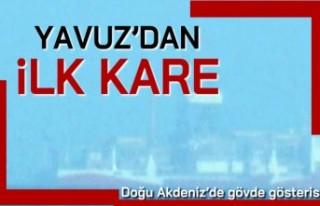 Yavuz' dan ilk kare! Doğu Akdeniz'de gövde...