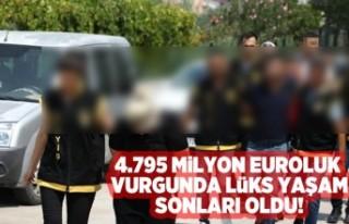 4. 795 Milyon Euroluk vurgunda lüks yaşam sonları...