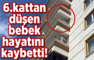 6.kattan düşen bebek hayatını kaybetti!