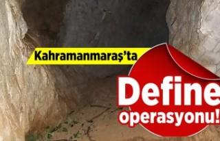 Kahramanmaraş'ta define operasyonu!