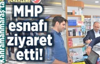 Kahramanmaraş'ta MHP esnafı ziyaret etti!