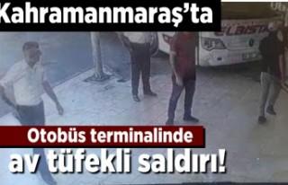 Kahramanmaraş'ta otobüs terminalinde av tüfekli...