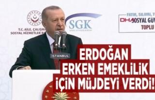 Erdoğan erken emeklilik için müjdeyi verdi!