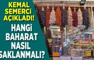 Kemal Semerci açıkladı! hangi baharat nasıl saklanmalı?