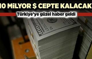 19 milyar dolar cepte kalacak! Türkiye'ye güzel...