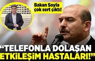 """Bakan Soylu sert çıktı! """"Telefonla dolaşan..."""