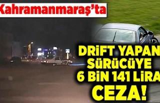 Kahramanmaraş'ta drift yapan sürücüye ceza...