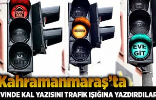 Kahramanmaraş'ta Evinde kal yazısını trafik...