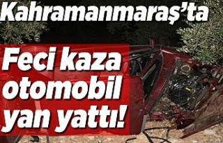 Kahramanmaraş'ta otomobil yan yattı!