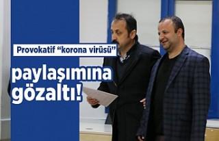 Kahramanmaraş'ta Provokatif 'korona virüsü'...