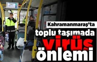 Kahramanmaraş'ta toplu taşımada virüs önlemi!