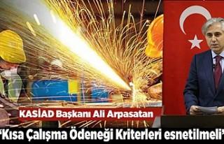 """KASİAD Başkanı Ali Arpasatan: """"Kısa Çalışma..."""