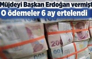 Müjdeyi Başkan Erdoğan vermişti! O ödemeler 6...