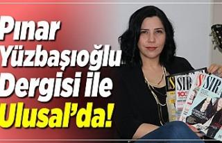 Pınar Yüzbaşıoğlu Dergisi ile Ulusal'da!
