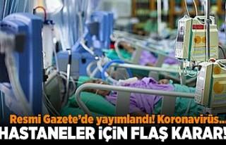 Resmi Gazetede yayımlandı! Korona virüs... Hastaneler...