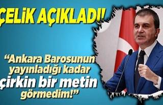 Çelik Açıkladı! ''Ankara barosunun yayınladığı...