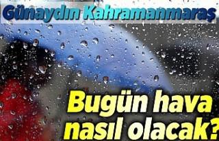 Kahramanmaraş'ta bugün (2.04.2020) hava durumu...
